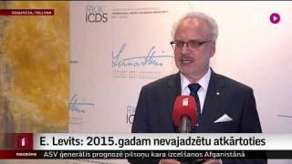 E. Levits: 2015.gadam nevajadzētu atkārtoties